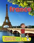 France: A Benjamin Blog and His Inquisitive Dog Guide by Anita Ganeri (Paperback / softback, 2014)