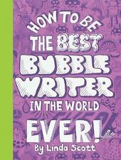 *NEW* How to be the Best Bubblewriter in the World Ever by Linda Scott