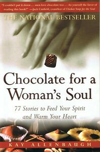 CHOCOLATE-FOR-A-WOMAN-039-S-SOUL-77-Stories-To-Feed-Your-Spirit-KAY-ALLENBAUGH