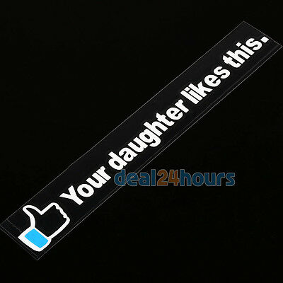 YOUR DAUGHTER LIKES THIS Funny Car/Window/Bumper JDM Vinyl Decal Sticker