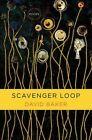 Scavenger Loop: Poems by David Baker (Hardback, 2015)
