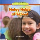 Haley Helps at School: Use Place Value and Properties of Operation to Add by Blaine Fronczak (Hardback, 2013)