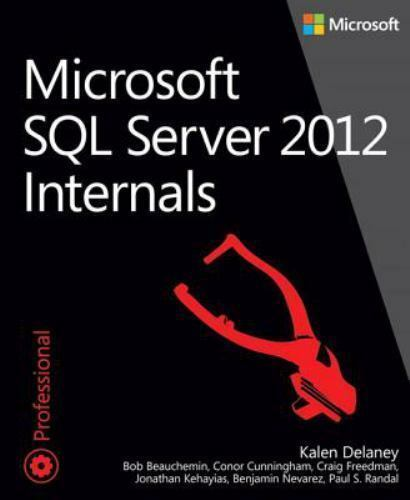 Developer Reference Microsoft SQL Server 2012 Internals by Kalen Delaney