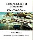 Eastern Shore of Maryland by Katie Moose (2005, Paperback, Guide (Instructor's))