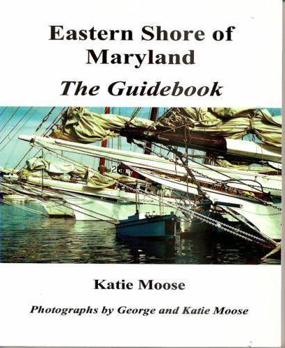 Eastern Shore of Maryland: The Guidebook Moose, Katie Paperback
