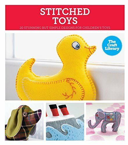 1 of 1 - Very Good 0753726912 Hardcover The Craft Library: Stitched Toys Haxell, Kate