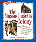 The Massachusetts Colony by Kevin Cunningham (Hardback, 2011)