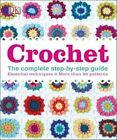 Crochet: The Complete Step-by-Step Guide by DK (Hardback, 2014)