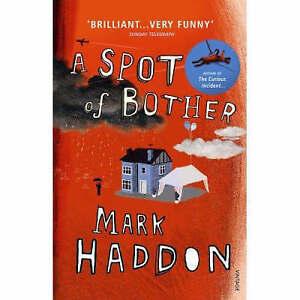034-VERY-GOOD-034-A-Spot-of-Bother-Haddon-Mark-Book