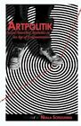 Artpolitik: Social Anarchist Aesthetics in an Age of Fragmentation by Neala J. Schleuning (Paperback, 2013)