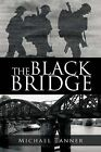 The Black Bridge: One Man's War with Himself by Professor Corpus Christi College Michael Tanner (Paperback / softback, 2012)