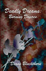 Deadly Dreams: Burning Desires by Dessa Blackthorn (Paperback / softback, 2009)