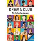 Drama Club by Marie-Louise Jensen (Paperback, 2014)