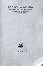 LA VECCHIA SOFFITTA. Raccolta antologica di poesia, narrativa.. [Libro]