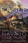Under the Eagle: Samuel Holiday, Navajo Code Talker by Robert S McPherson, Samuel Holiday (Paperback / softback, 2013)