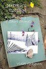Jeremy's Cottage: A Gathering of Short Stories by Violet Grayson (Paperback / softback, 2013)