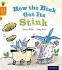 Oxford Reading Tree Story Sparks: Oxford Level 6: How the Bink Got its Stink by Jeanne Willis (Paperback, 2015)