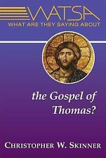 What Are They Saying about the Gospel of Thomas? by Christopher W. Skinner...