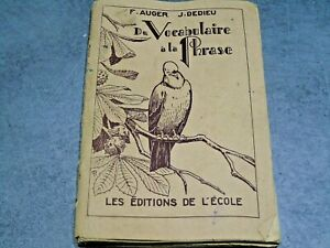 Details Sur Livre Ecole Du Vocabulaire A La Phraseelementaire 11 10 Eme Auger Dedieu 1948