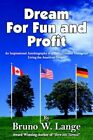 Dream for Fun and Profit by Bruno W Lange 9781420807110 Paperback 2004