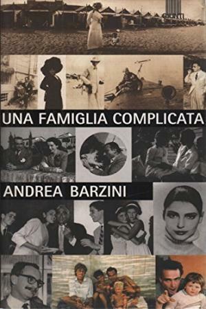 Una famiglia complicata - Andrea Barzini (Giunti Gruppo Editoriale)