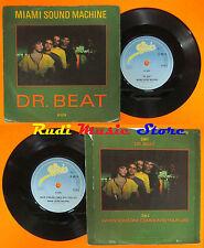 LP 45 7''MIAMI SOUND MACHINE Dr.beat When someone comes into your life*cd mc dvd