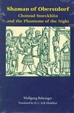 Studies in Early Modern German History: Shaman of Oberstdorf : Chonrad Stoeckhlin and the Phantoms of the Night by Wolfgang Behringer (2000, Paperback)