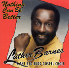 Nothing Can Be Better by Luther Barnes (CD, Oct-1993, Atlanta International)