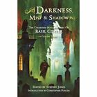 Darkness, Mist and Shadow: The Collected Macabre Tales of Basil Copper: Volume 3 by Basil Copper (Paperback, 2013)