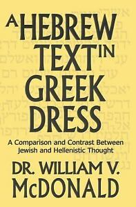 Hebrew-Text-in-Greek-Dress-A-Comparison-and-Contrast-Between-Jewish-and-Hel
