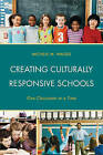 Creating Culturally Responsive Schools: One Classroom at a Time by Michele Wages (Hardback, 2015)