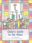 Child's Guide to the Mass by Sue Stanton (Paperback, 2000)