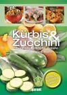 Zucchini & Kürbis (2013, Gebundene Ausgabe)