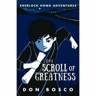 Sherlock Hong: The Scroll of Greatness: Book 3 by Don Bosco (Paperback, 2016)