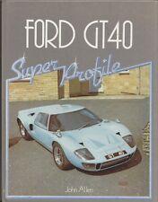 FORD GT40 SUPER PROFILE JOHN ALLEN LLE MANS EVOLUTION  HISTORY SPECIFICATIONS