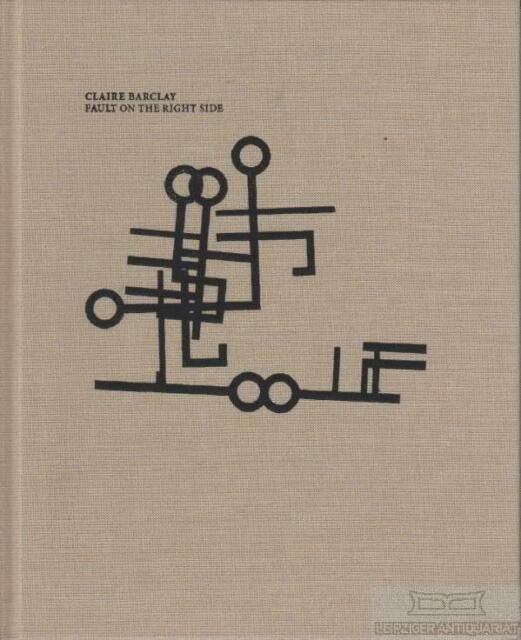 Claire Barclay, Fault on the right side: Eichler, Dominic ; ...