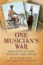 One Musician's War: From Egypt to Italy With the RASC, 1941-45, Jean Perraton, N