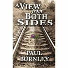 a View From Both Sides 9781434369963 by Paul Burnley Paperback