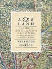 The Lore of the Land: A Guide to England's Legends, from Spring-heeled Jack to the Witches of Warboys by Jennifer Beatrice Westwood, Jacqueline Simpson (Hardback, 2005)