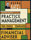 Deena Katz's Complete Guide to Practice Management: Tips, Tools, and Templates for the Financial Adviser by Bloomberg Press (Book, 2009)