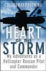 Heart of the Storm: My Adventures as a Helicopter Rescue Pilot and Commander by Edward L. Fleming (Hardback, 2004)