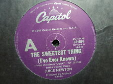 """Juice Newton """"The Sweetest Thing (I've Ever Known)"""" 7"""""""