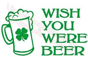 San-Patricio-Dia-Wish-You-Were-Beer-Camiseta-HOMBRE-MUJER-NINO-SUETER-CH-hasta