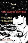 Thor Is Galaxy Sentinel Last Warlord Brideau Science Fiction Iuni. 9780595423736