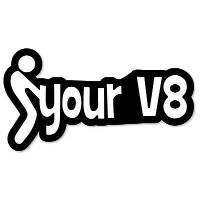 """F Your V8 Funny Adult Vinyl Car Sticker Decal 6"""" x 3"""""""