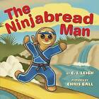 The Ninjabread Man by C J Leigh (Hardback, 2016)