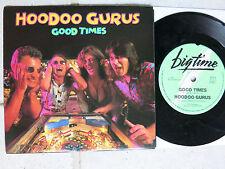 """HOODOO GURUS - GOOD TIMES  7"""" SINGLE  bigtime BTS 8  Made in Australia"""