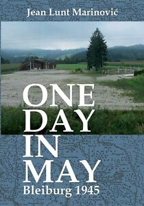 ONE-DAY-IN-MAY-BLEIBURG-1945-JEAN-LUNT-MARINOVIC