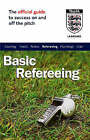 The Official FA Guide to Basic Refereeing by John Baker (Paperback, 2004)