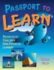 Passport to Learn Projects to Challenge High-potential Learners 9781593633394